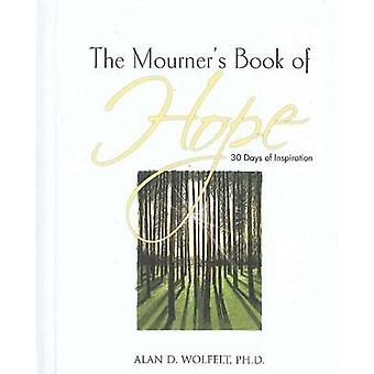 Mourner's Book of Hope - 30 Days of Inspiration by Alan D. Wolfelt - 9