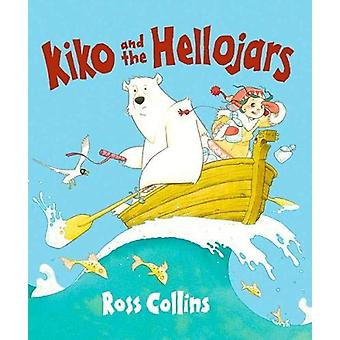 Kiko and the Hellojars by Ross Collins - 9781910235485 Book