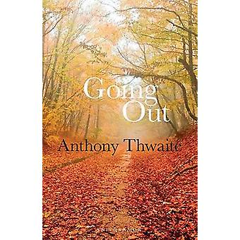 Going Out by Anthony Thwaite - 9781910392003 Book