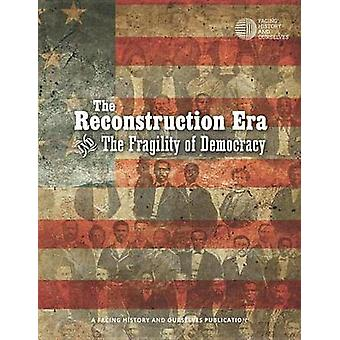 The Reconstruction Era and the Fragility of Democracy by Daniel Sigwa