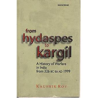 From Hydaspes to Kargil - A History of Warfare in India from 326 BC to