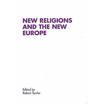 New Religions and the New Europe by Robert Towler - 9788772884332 Book
