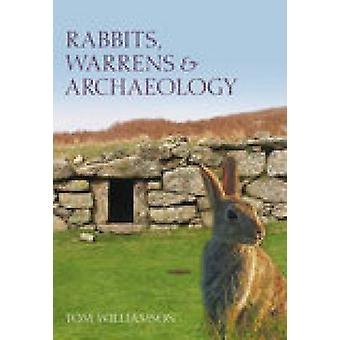 Rabbits and Archaeology by Tom Williamson - 9780752441030 Book