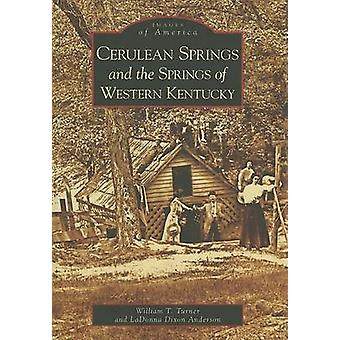 Cerulean Springs and the Springs of Western Kentucky by William T Tur