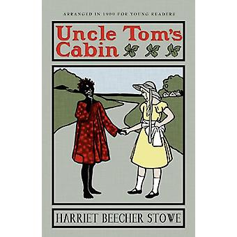 Uncle Tom's Cabin - Or Life Among the Lowly by Professor Harriet Beech
