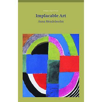 Implacable Art by Mendelssohn & Anna