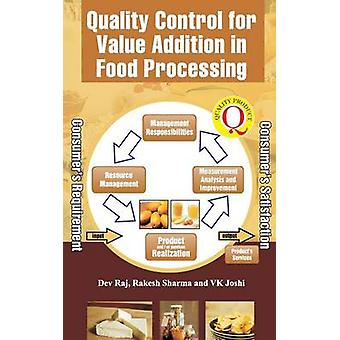 Quality Control for Value Addition in Food Processing by Dev Raj
