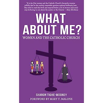 What About Me  Women and the Catholic Church by Sharon Tighe mooney