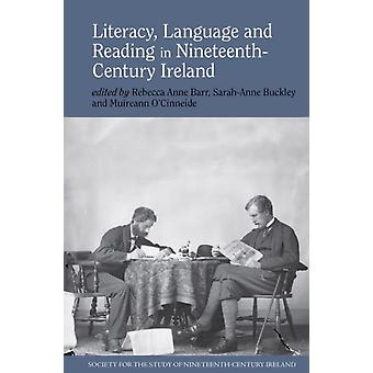 Literacy Language and Reading in NineteenthCentury Ireland by Rebecca Anne Barr