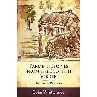 Farming Stories from the Scottish Borders by Whittemore & Colin