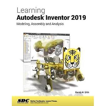 Learning Autodesk Inventor 2019 by Randy Shih