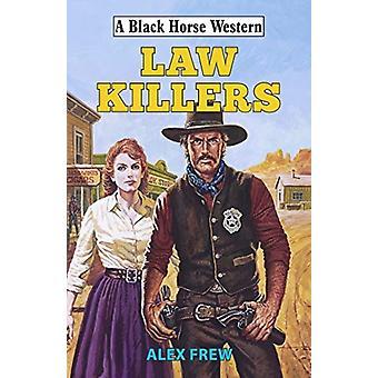 Law Killers by Alex Frew