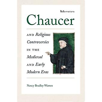 Chaucer and Religious Controversies in the Medieval and Early Modern Eras by Warren & Nancy Bradley