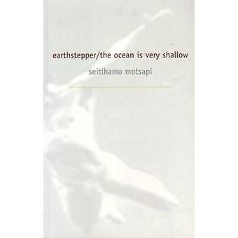 Earth Stepper/The Ocean is Very Shallow (2nd Revised edition) by Seit