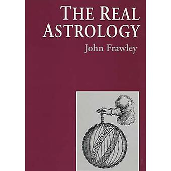 The Real Astrology by Frawley & John