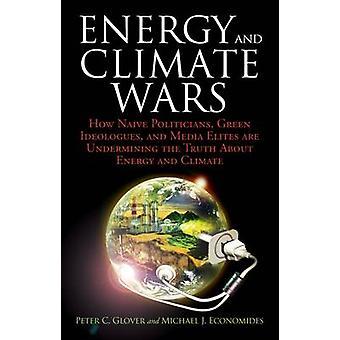 Energie en klimaat Wars - hoe naïeve politici - groene ideologen - een