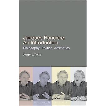 Jacques Ranciere - An Introduction by Joseph J. Tanke - 9781441152084