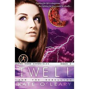 Twell and the Rebellion by OLeary & Kate