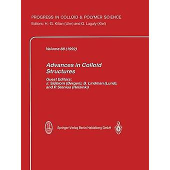 Advances in Colloid Structures by Sjblom & Johan