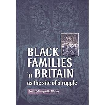 الأسر السوداء في بريطانيا كموقع للنضال من قبل تحرير بيرثا أوتشينغ وتحريرها من قبل كارل هيلتون