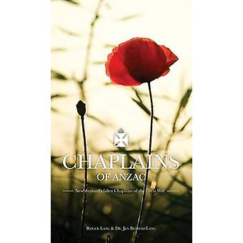 Chaplains of ANZAC New Zealands fallen Chaplains of the Great War by BethamLang & Jennifer