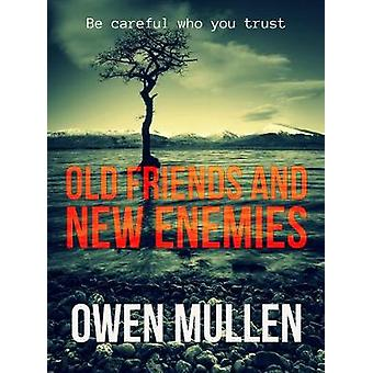 Old Friends and New Enemies by Mullen & Owen