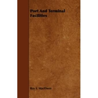 Port and Terminal Facilities by Macelwee & Roy S.