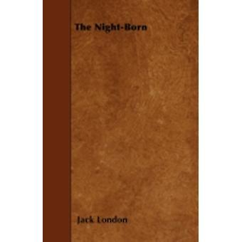 The NightBorn by Jack London