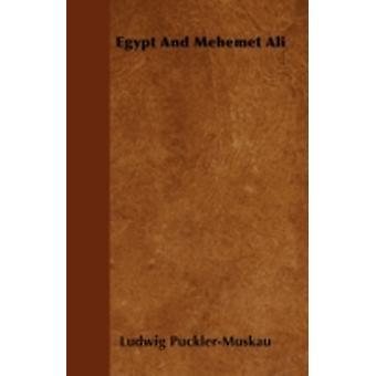 Egypt And Mehemet Ali by PucklerMuskau & Ludwig