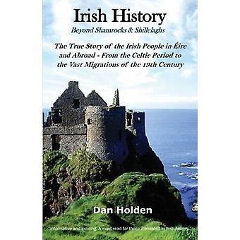 Irish History Beyond Shamrocks  Shillelaghs by Holden & Dan