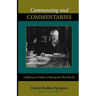 Commenting and Commentaries by Spurgeon & Charles Haddon