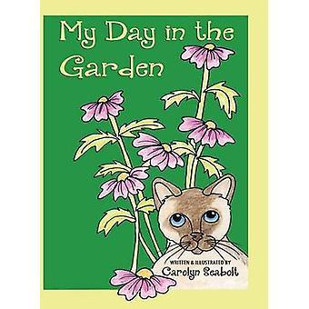 My Day in the Garden by Seabolt & Carolyn
