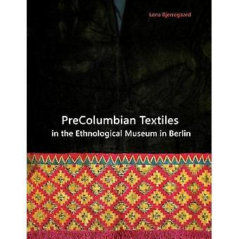 PreColumbian Textiles in the Ethnological Museum in Berlin by Bjerregaard & Lena
