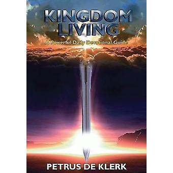 Kingdom Living A Powerful Daily Devotional by de Klerk & Petrus