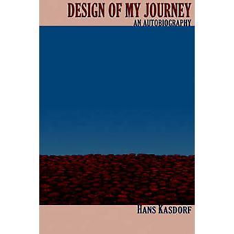 Design of My Journey by Kasdorf & Hans