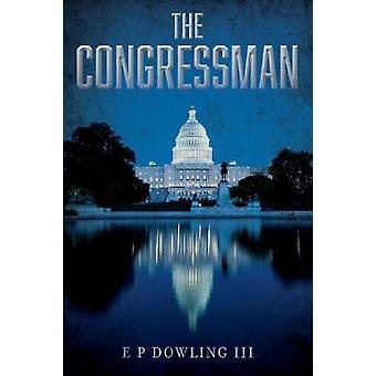 The Congressman by E Dowling - III - 9780578434230 Book
