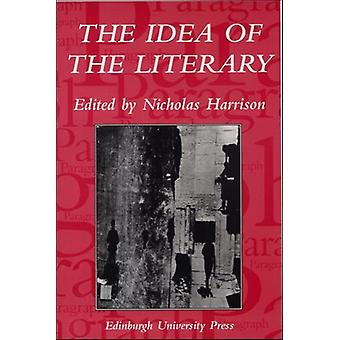 The Idea of the Literary by Nicholas Harrison - 9780748623150 Book