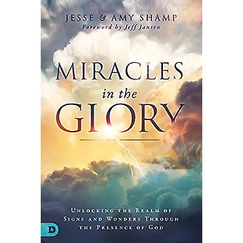 Miracles In The Glory by Amy Shamp - 9780768442908 Book