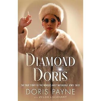 Diamond Doris - The True Story of the World's Most Notorious Jewel Thi