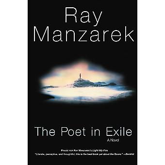 The Poet in Exile - A Novel by Ray Manzarek - 9781560254478 Book