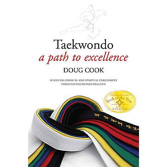 Taekwondo - A Path to Excellence by Doug Cook - 9781594391286 Book