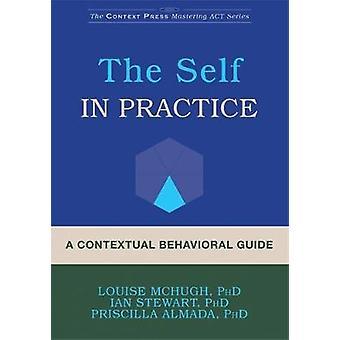 A Contextual Behavioral Guide to the Self par Louise McHugh - 97816262