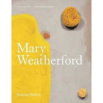 Mary Weatherford - 2018 by Suzanne Hudson - 9781848222465 Book