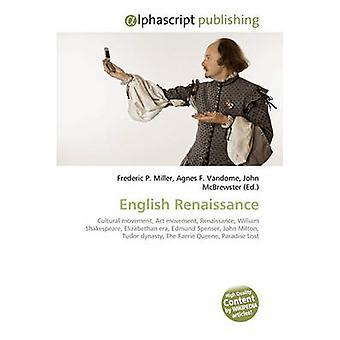 English Renaissance by Frederic P Miller - Agnes F Vandome - John McB
