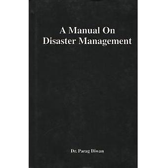 A Manual on Disaster Management by Parag Diwan - 9788182744387 Book