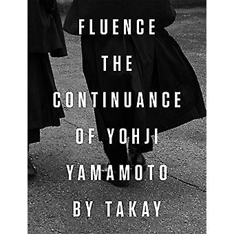 Fluence. The Continuance of Yohjl Yamamoto by Takay by Takay - 978886
