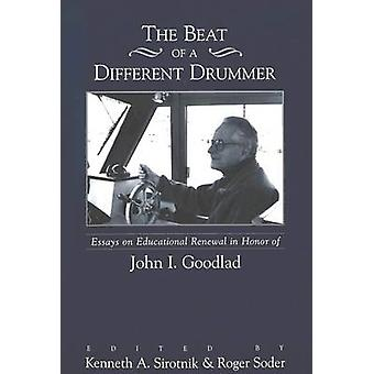 The Beat of a Different Drummer - Essays on Educational Renewal in Hon