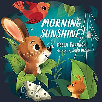 Morning - Sunshine! by Keely Parrack - 9781623173852 Book