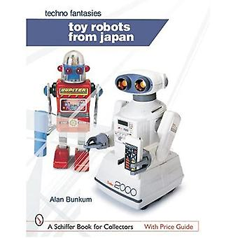 TOY ROBOTS FROM JAPAN TECHNO FANTASIES (Schiffer Book for Collectors)