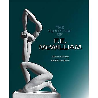 The Sculpture of F.E. McWilliam (New edition) by Denise Ferran - Vale